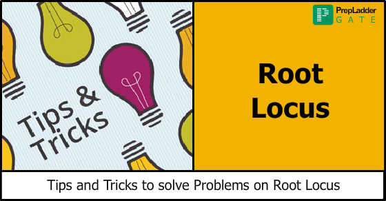 tips and tricks to solve problems on root locus