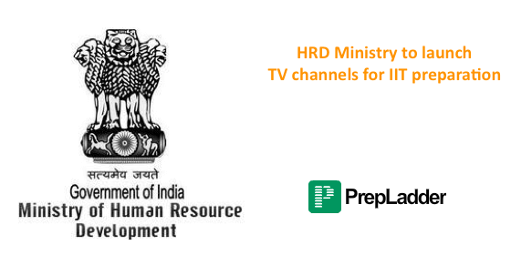 HRD ministry to launch 3 dedicated channels for IIT Preparations