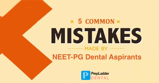 5 Reasons Why People fail to Clear NEET PG Dental/AIPGDEE