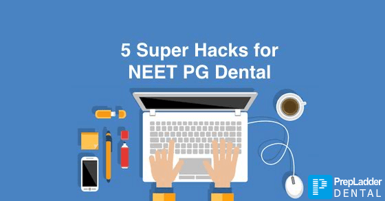 5 Hacks for NEET MDS you shouldn't miss!