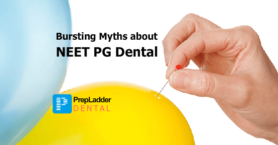 Facts Vs Myths: NEET PG Dental/MDS 2017
