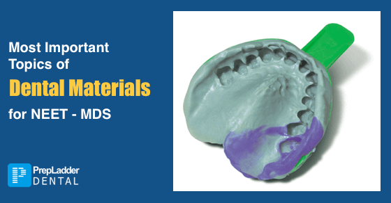 Most Important Topics of Dental Materials for NEET MDS 2017