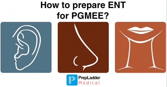 How to Prepare ENT for PG Entrance Exams