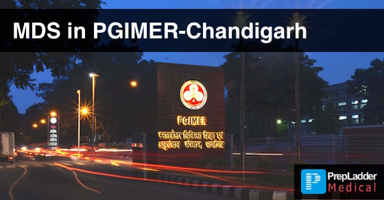 Everything you need to know about MDS in PGIMER Chandigarh