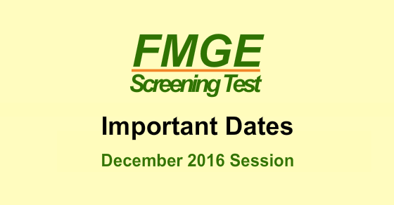 Important Dates for FMGE 2016 December Exam
