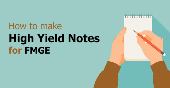 Making Notes – Most important part of FMGE Preparation
