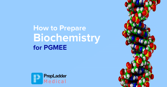 How to Prepare Biochemistry for Medical PG Entrance