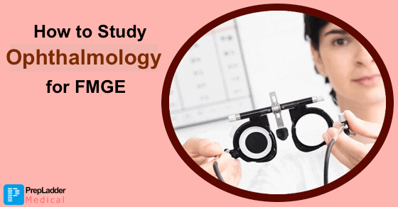 How to Prepare Ophthalmology for FMGE