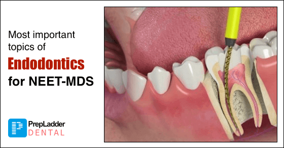 Most Important Topics of Endodontics for NEET MDS 2017