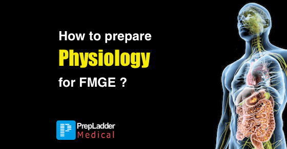 Tips to Prepare Physiology for FMGE