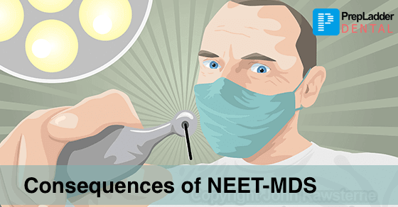 NEET MDS is Happening. What will be the Consequences
