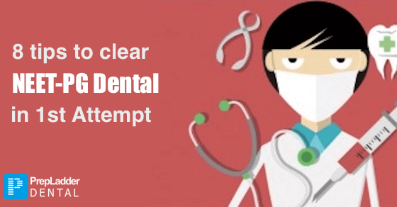How to Clear NEET PG Dental in First Attempt