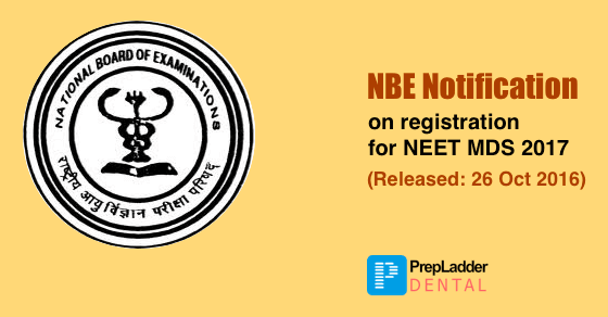 Latest NBE Notification on Registeration for NEET MDS 2017