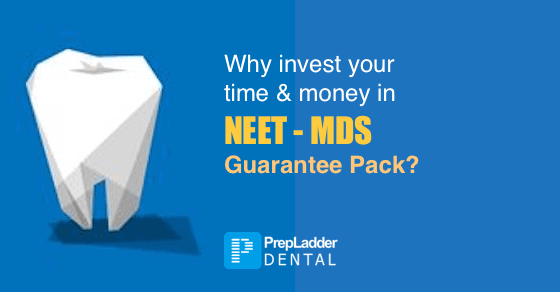 What is NEET MDS Guarantee Pack and the Benefits of Availing It