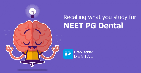 How to Recall Maximum of What you Study for NEET PG Dental/AIPGDEE