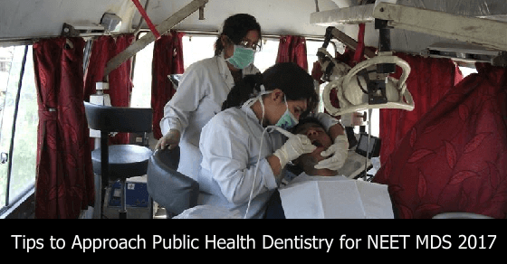 Tips to Approach Public Health Dentistry for NEET MDS 2017