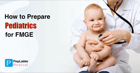 How to Prepare Pediatrics for FMGE