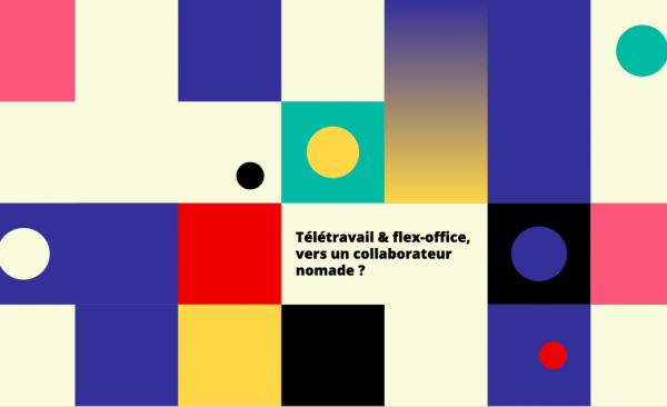 Télétravail & flex-office, vers un collaborateur nomade ?