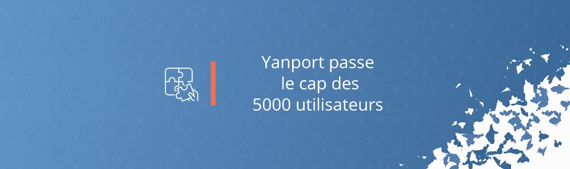 Yanport passe le cap des 5000 utilisateurs