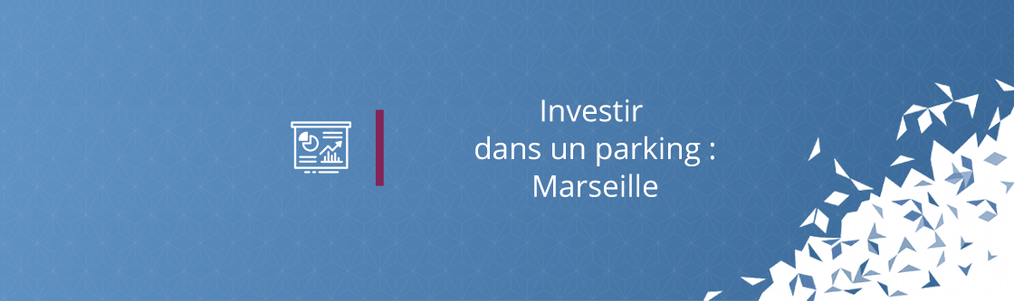 Investir dans un parking : Marseille