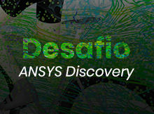 desafio ansys discovery
