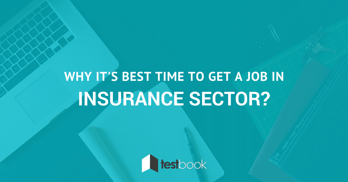 Why it's best time to get a job in Insurance sector