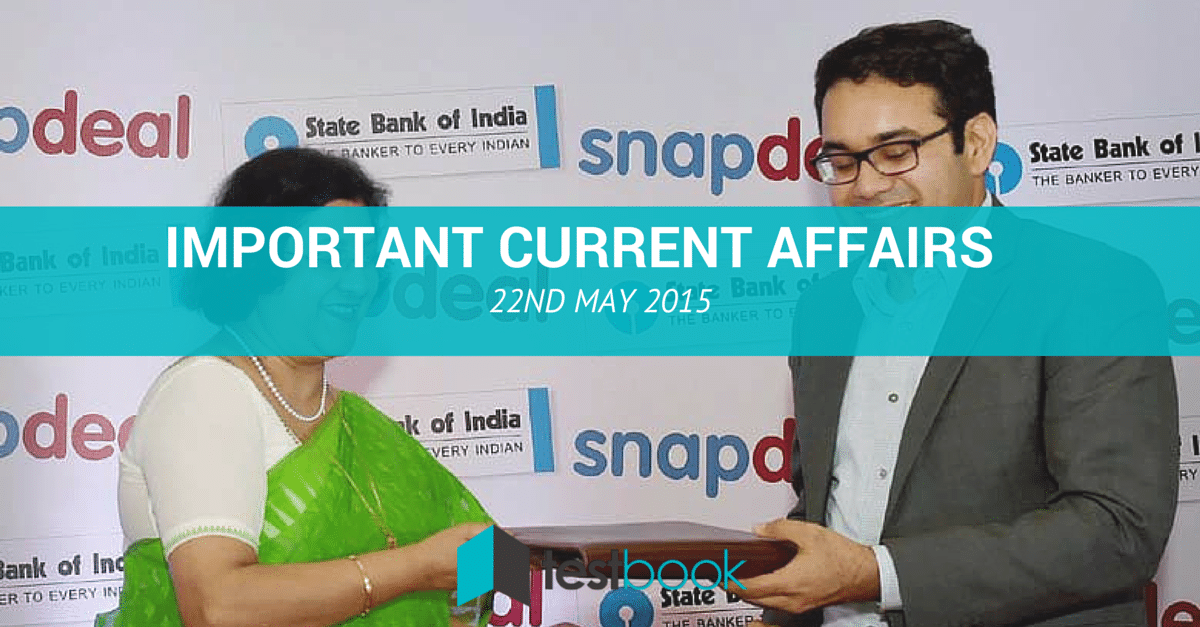 Important Current Affairs 22nd May 2015