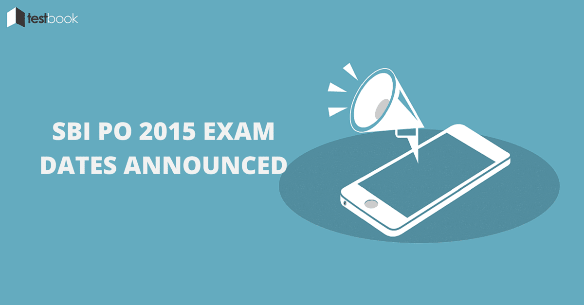 SBI PO 2015 Exam Dates Announced