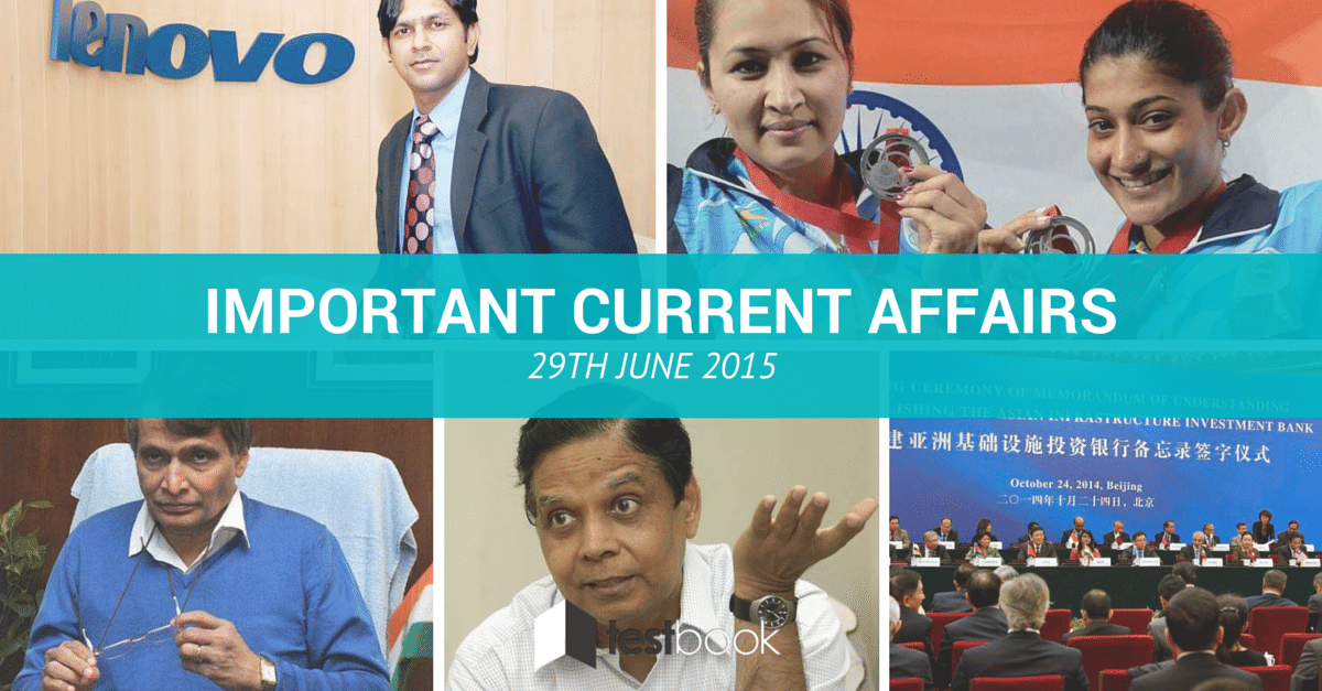 Important Current Affairs 29th June 2015