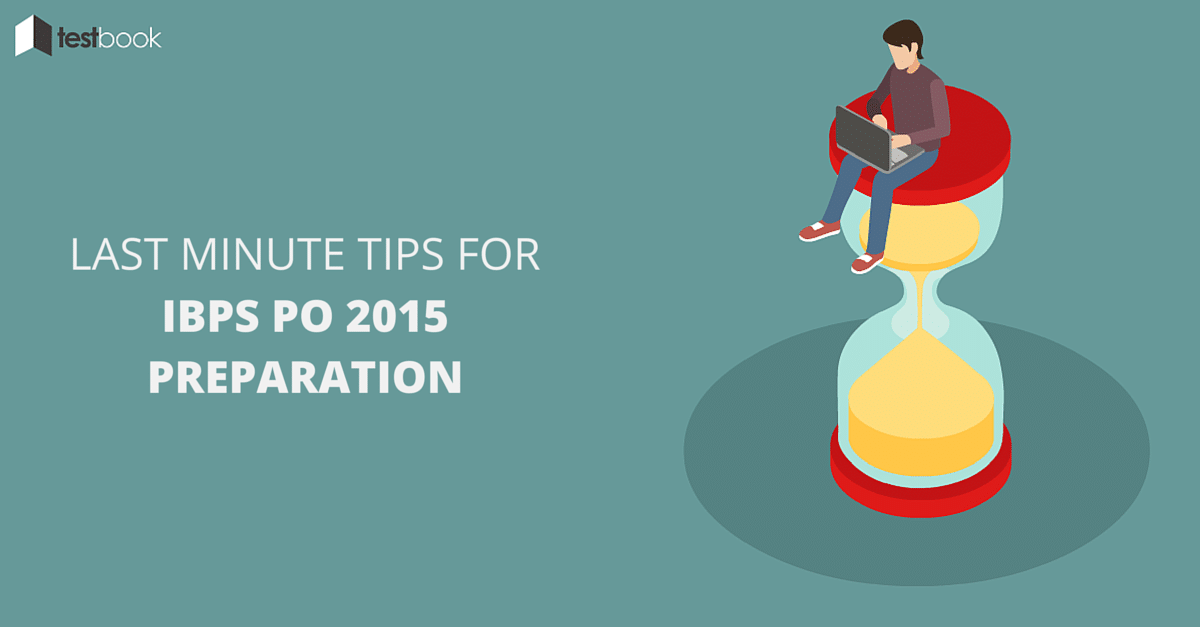 Last Minute Tips for IBPS PO 2015 Preparation