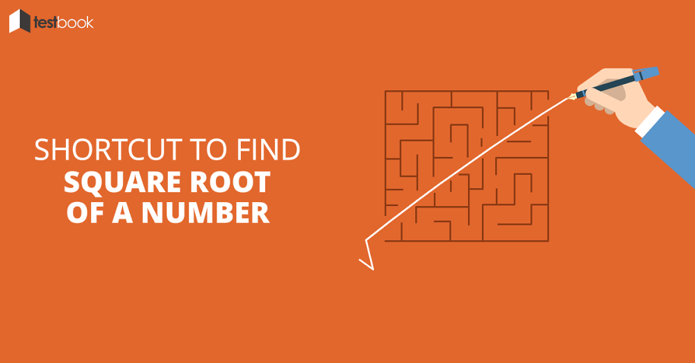 Shortcut to Find Square Root of a Number