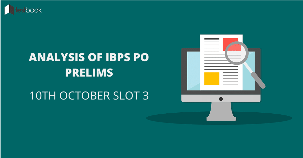 Analysis of IBPS PO Prelims 10th October Slot3