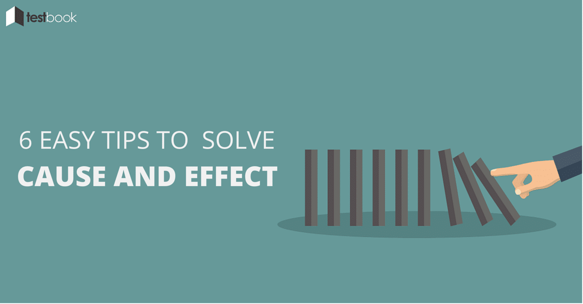 6 Easy Tips to Solve Cause and Effect