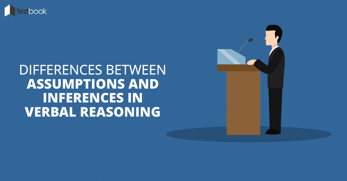 Difference between Assumptions and Inferences in Verbal Reasoning