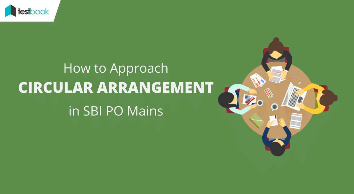 How to Approach Circular Arrangement Questions (SBI PO Mains) - Part I