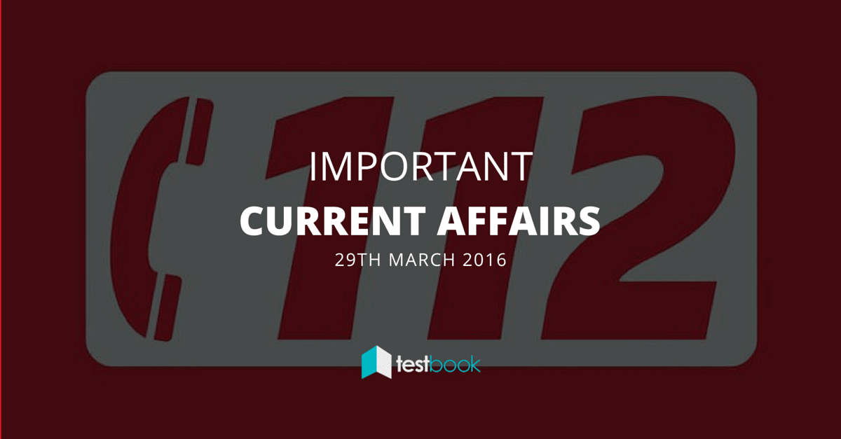 Important Current Affairs 29th March 2016 with PDF