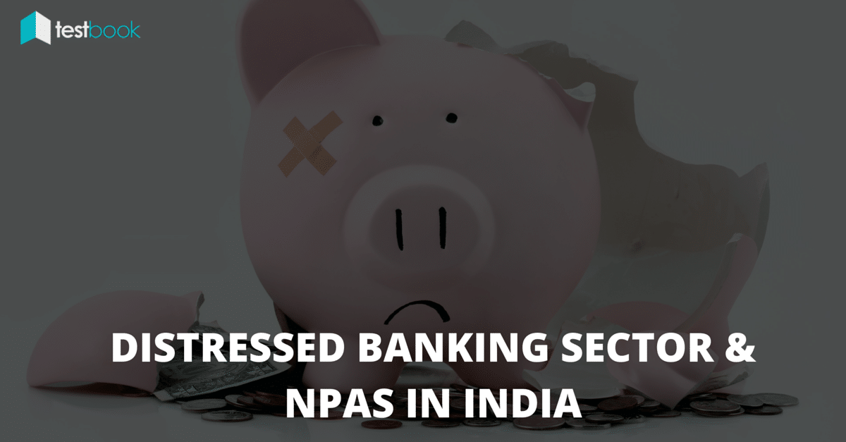 Know Your Banks - Distressed Banking Sector and NPAs