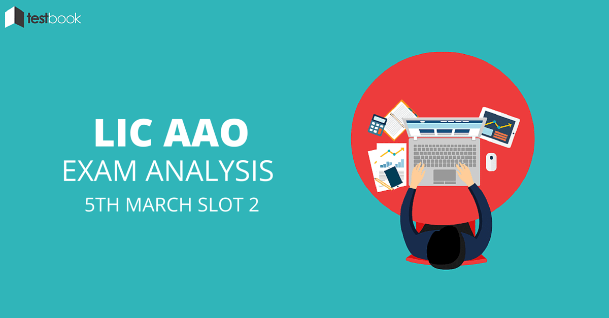 LIC AAO Exam Analysis for March 5th 2016 Slot 2
