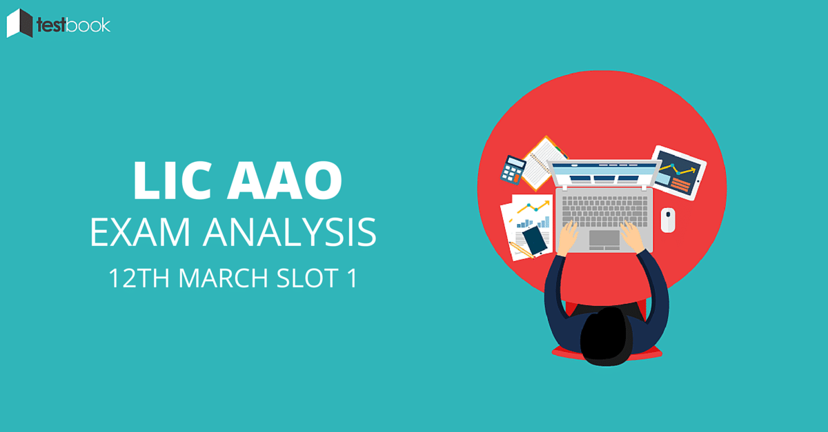 LIC AAO Exam Analysis for March 12th 2016 Slot 1