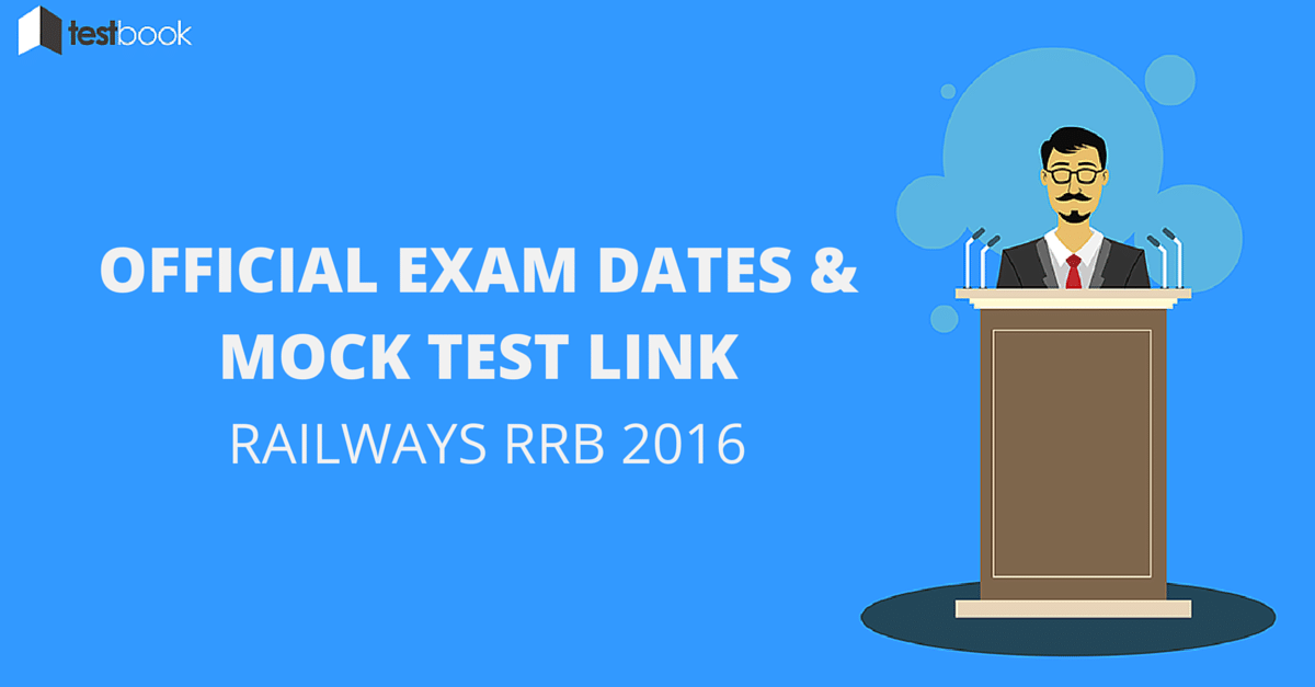 Official Railways RRB 2016 Exam Dates and Mock Test Link