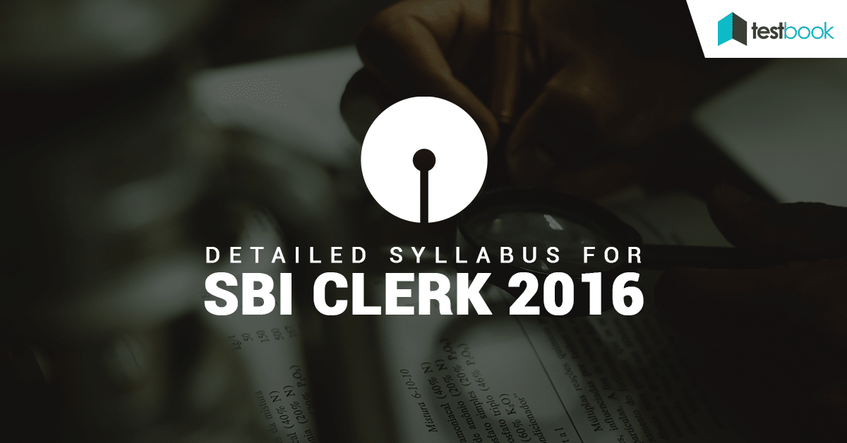 Detailed Syllabus for SBI Clerk 2016 Prelims