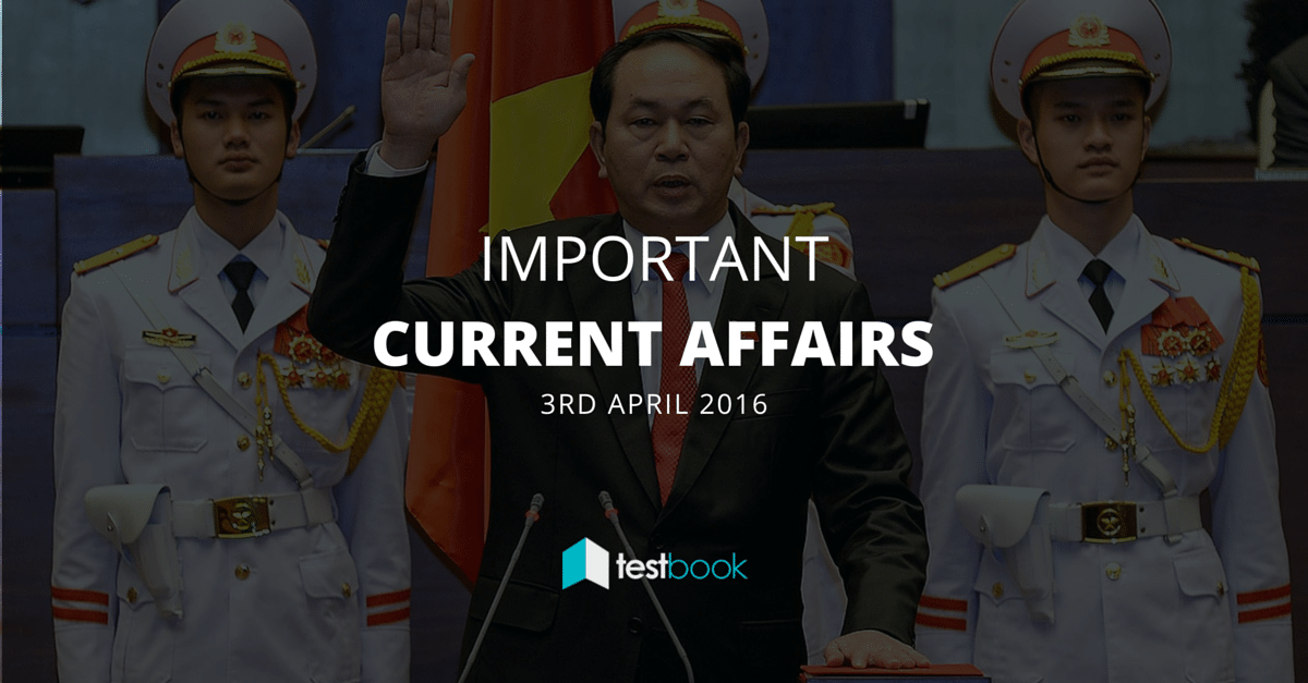 Important Current Affairs 3rd April 2016 with PDF