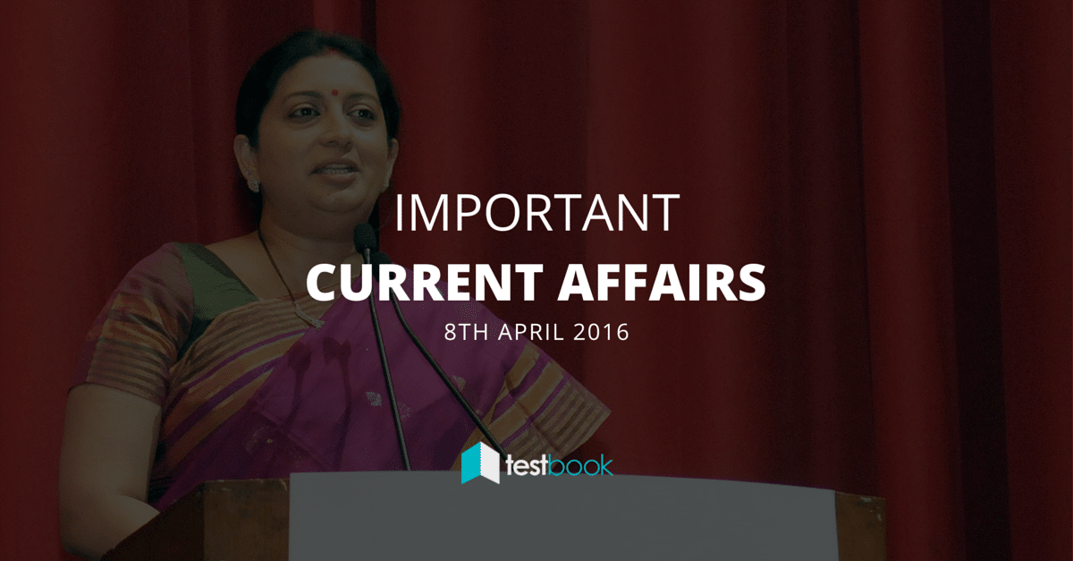 Important Current Affairs 8th April 2016 with PDF