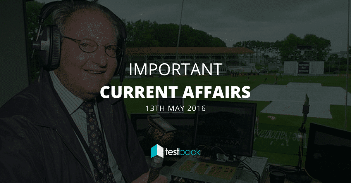 Important Current Affairs 13th May 2016 with PDF