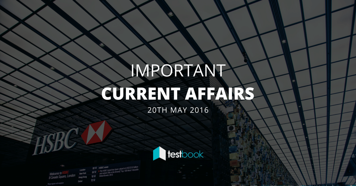 Important Current Affairs 20th May 2016 with PDF