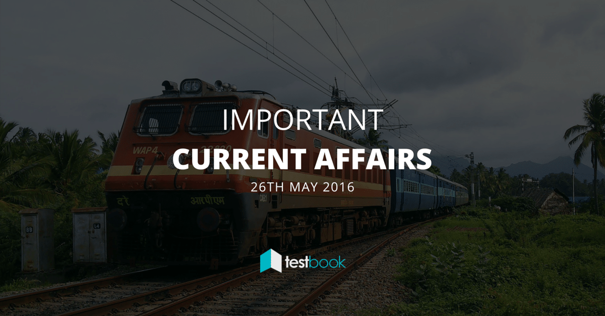 Important Current Affairs 26th May 2016 with PDF