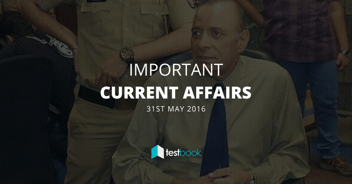 Important Current Affairs 31st May 2016 with PDF