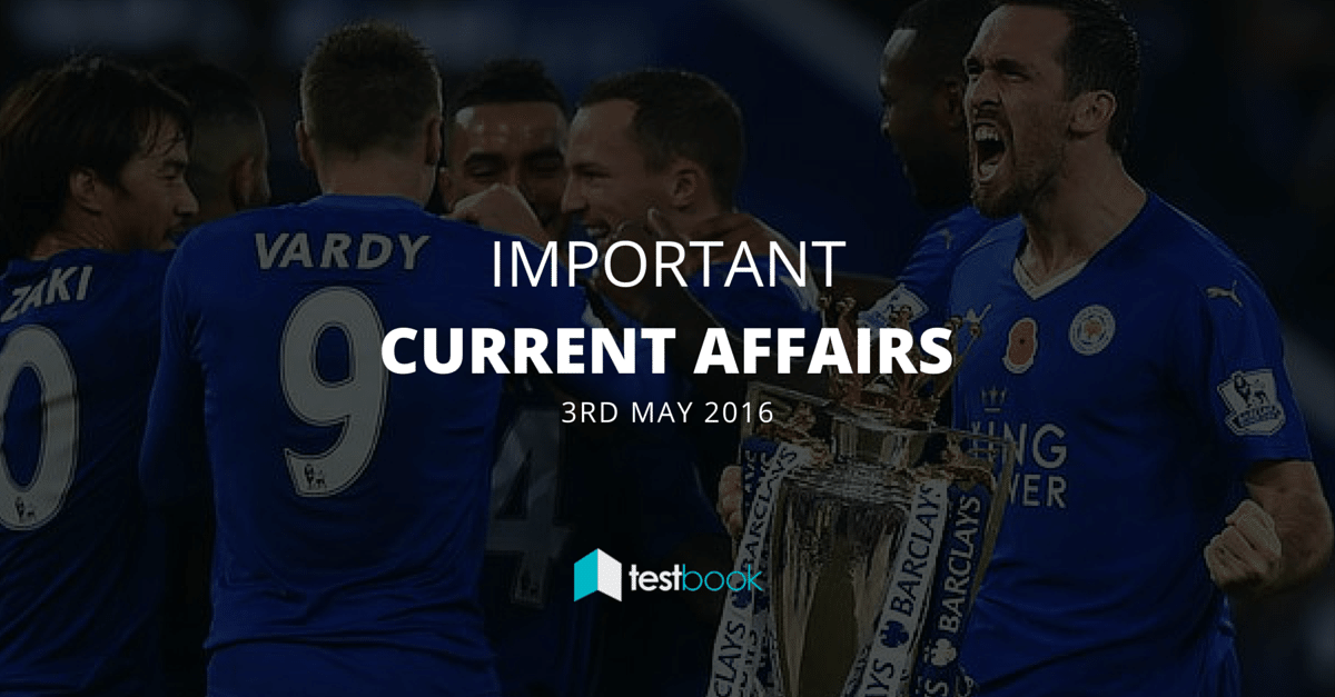 Important Current Affairs 3rd May 2016 with PDF