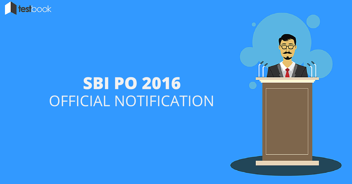 SBI PO 2016 Notification Out!