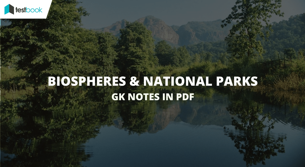 Biospheres & National Parks in India - GK Notes in PDF
